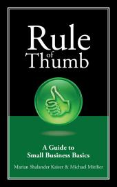 Rule of Thumb: A Guide to Small Business Basics