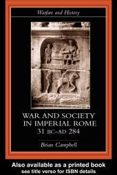 Warfare and Society in Imperial Rome, C. 31 BC-AD 280