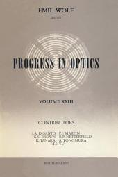 Progress in Optics: Volume 23
