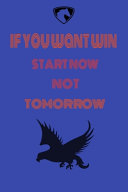 If You Want Win Start Now Not Tomorrow
