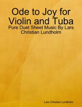 Ode to Joy for Violin and Tuba - Pure Duet Sheet Music By Lars Christian Lundholm