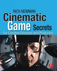 Cinematic Game Secrets for Creative Directors and Producers PDF