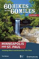 Sixty Hikes Within Sixty Miles Minneapolis