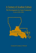 A Century of Acadian Culture  the Development of a Cajun Community PDF