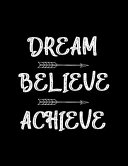 Dream - Believe - Achieve