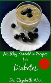 Healthy Smoothie Recipes for Diabetes 2nd Edition