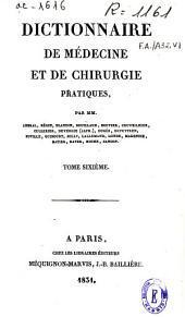 Dictionnaire de médecine et de chirurgie pratiques: Volume6