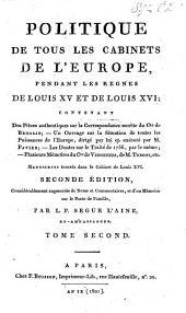 Politique de tous les cabinets de l'Europe pendant les règnes de Louis XV et de Louis XVI: Volume2