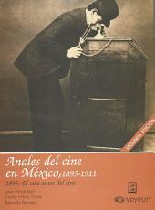 1895: El cine antes del cine: Anales del Cine en México, 1895-1911