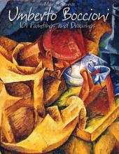 Umberto Boccioni: 101 Paintings and Drawings