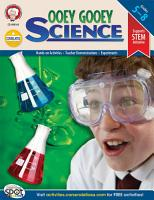Ooey Gooey Science  Grades 5   8 PDF