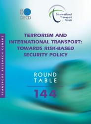 ITF Round Tables Terrorism and International Transport Towards Risk based Security Policy PDF