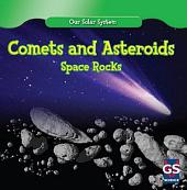 Comets and Asteroids: Space Rocks