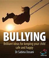 Bullying: Brilliant ideas for keeping your child safe and happy