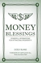 Money Blessings: Powerful Affirmations For Attracting Prosperity!