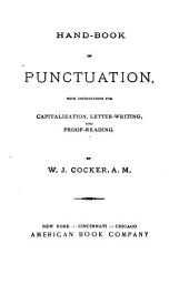 Hand-book of Punctuation: With Instructions for Capitalization, Letter-writing, and Proof-reading