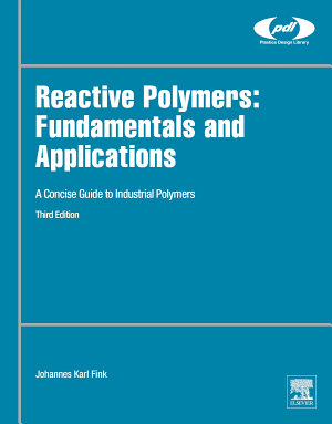 Reactive Polymers: Fundamentals and Applications