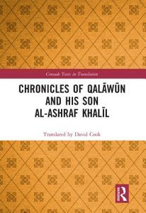 Chronicles of Qal  w  n and his son al Ashraf Khal  l Book