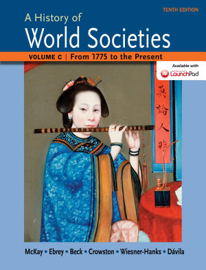 A History of World Societies Volume C  1775 to the Present PDF