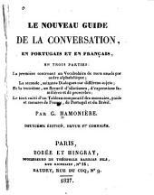 La nouvelle guide de la conversation, en Portugais et en Français: en trois parties