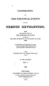 Considerations on the Principal Events of the French Revolution: Posthumous Work of the Baroness de Stael, Volume 1