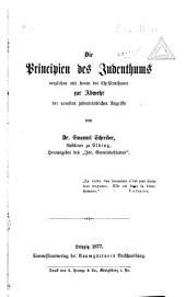 Die Principien des Judenthums verglichen mit denen des Christenthums zur Abwehr der neuesten judenfeindlichen Angriffe