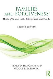 Families and Forgiveness: Healing Wounds in the Intergenerational Family, Edition 2