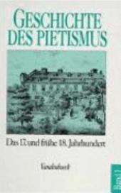 Der Pietismus vom siebzehnten bis zum frühen achtzehnten Jahrhundert