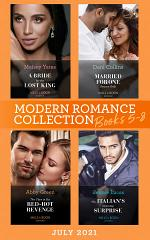 Modern Romance July 2021 Books 5-8: A Bride for the Lost King (The Heirs of Liri) / Married for One Reason Only / The Flaw in His Red-Hot Revenge / The Italian's Doorstep Surprise