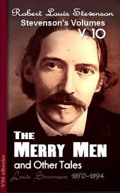 The Merry Men, and Other Tales and Fables: Stevenson's Vol. 10