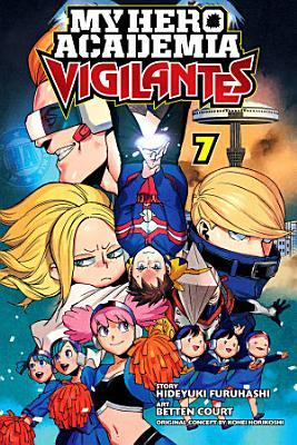 My Hero Academia  Vigilantes  Vol  7