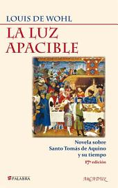 La luz apacible: Novela sobre Santo Tomás de Aquino y su tiempo