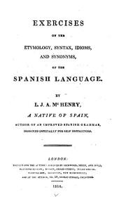 Exercises on the Etymology, Syntax, Idioms and Synonyms of the Spanish Language