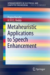 Metaheuristic Applications to Speech Enhancement