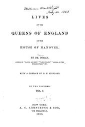 Lives of the Queens of England of the House of Hanover: Volume 1