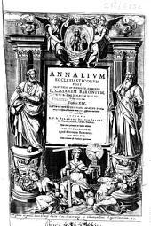 Annalium ecclesiasticorum post ... Caesarem Baronium ... tomus XIV: rerum in orbe christiano ab anno Domini 1300 usque ad annum Dom. 1378 ...
