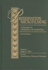 Preservation Microfilming: A Guide for Librarians and Archivists