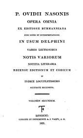 P. Ovidii Nasonis opera omnia, ex ed. Burmanniana cum notis et interpretatione in usum delphini