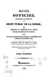 Recueil officiel des pièces concernant le droit public de la Suisse, des décrets et arrêtés de la Diète et des concordats en vigueur, ainsi que des traités conclus entre la Confédération suisse et d'autres Etats: Volume3