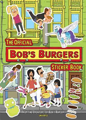 The Official Bob s Burgers Sticker Book