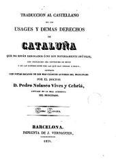 Traducción al castellano de los Usages y demás derechos de Cataluña que no están derogados o no son notoriamente inútiles, 3: con indicación del contenido de éstos ...