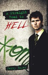 A Straight Road to Hell