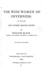 The Wise Women of Inverness: A Tale, and Other Miscellanies