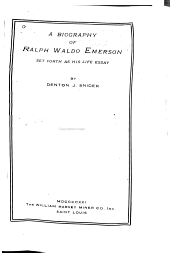 A Biography of Ralph Waldo Emerson: Set Forth as His Life Essay