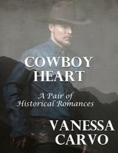 Cowboy Heart: A Pair of Historical Romances