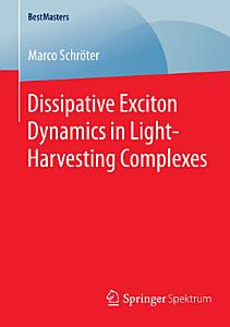 Dissipative Exciton Dynamics in Light Harvesting Complexes