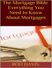 The Mortgage Bible: Everything You Need to Know About Mortgages