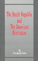 The Dutch Republic and the American Revolution