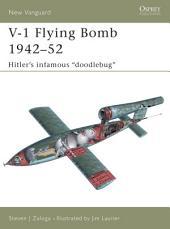 """V-1 Flying Bomb 1942–52: Hitler's infamous """"doodlebug†?"""