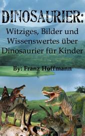Dinosaurier: Witziges, Fotos und Wissenswertes über Dinosaurier für Kinder